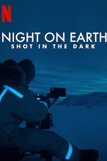 Night on Earth: Shot in the Dark