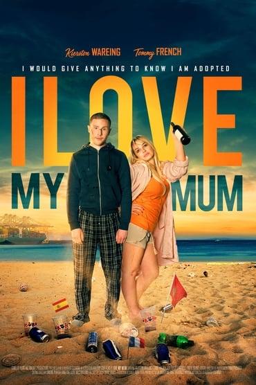 I Love My Mum (2018)