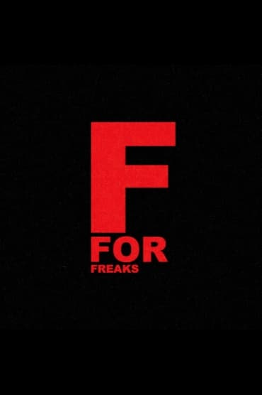 F for Freaks