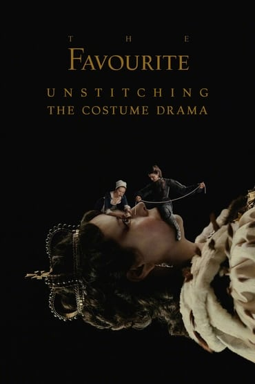The Favourite: Unstitching the Costume Drama Film Streaming