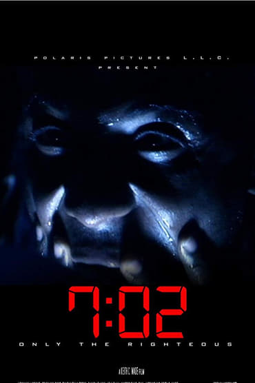 7:02 Only the Righteous (2018)