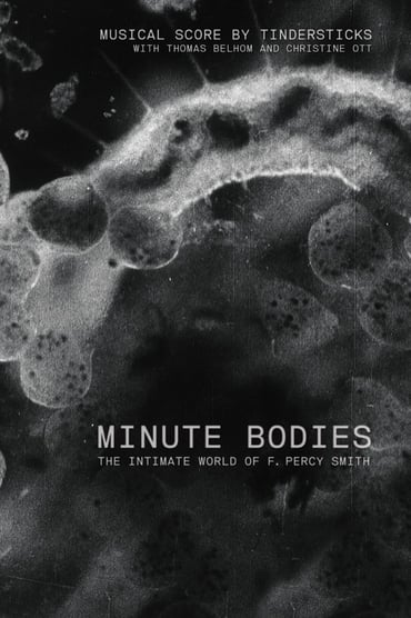 Minute Bodies: The Intimate World of F. Percy Smith