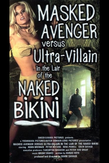 Masked Avenger Versus Ultra-Villain in the Lair of the Naked Bikini