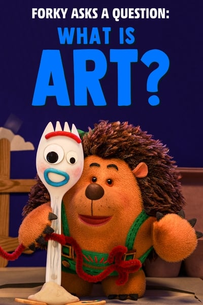 Forky Asks a Question: What Is Art?