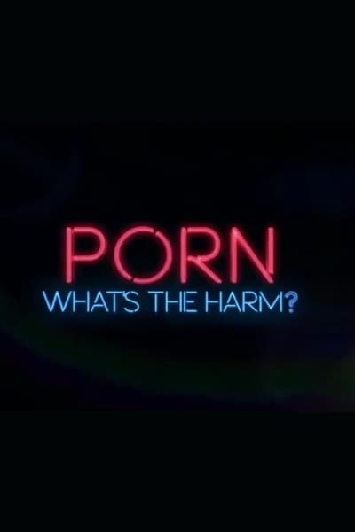 Porn: Whats the Harm