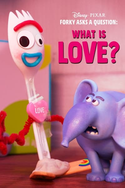 Forky Asks a Question: What Is Love?
