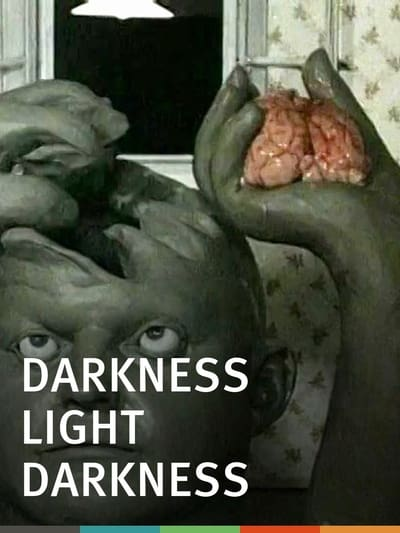 Darkness, Light, Darkness