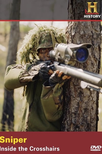 The History Channel - Sniper - Inside the Crosshairs