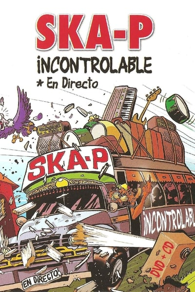 Watch Now!Ska-P - Incontrolable Movie Online