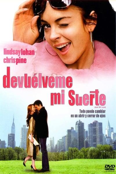 Devuélveme mi suerte / Just My Luck (2006)