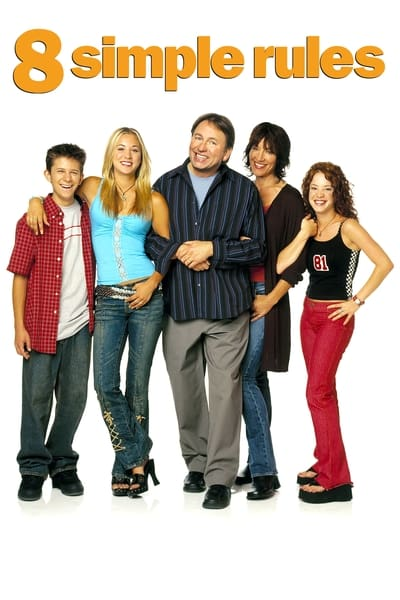 8 Simple Rules... for Dating My Teenage Daughter TV Show Poster