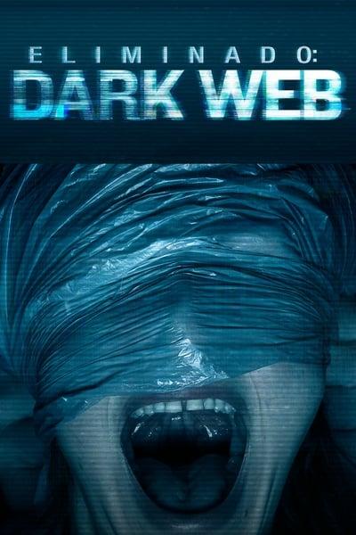 Eliminado 2: Dark Web (Unfriended: Dark Web)
