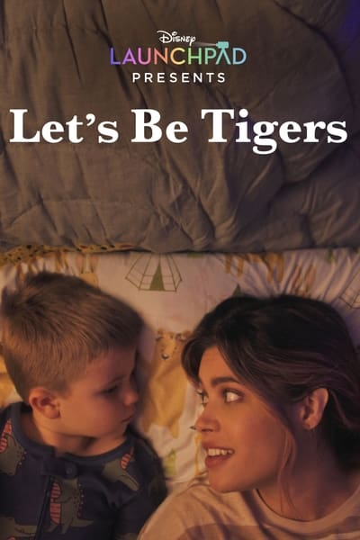 Launchpad: Let's Be Tigers (Seamos tigres) (2021)