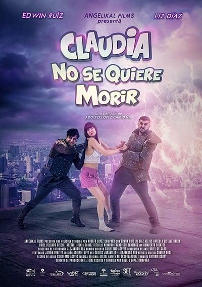 Claudia No Se Quiere Morir (2019)