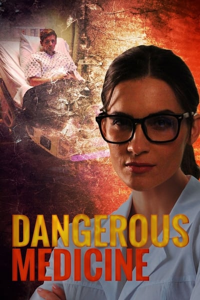 Dangerous Medicine (2021)