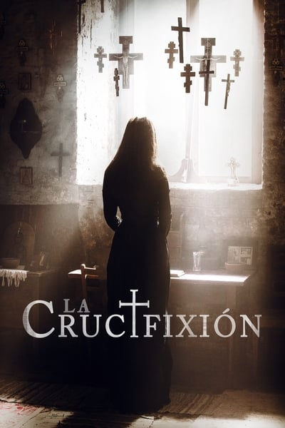 La crucifixión (The Crucifixion) (2017)
