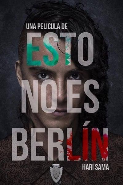 Esto no es Berlin (This Is Not Berlin)