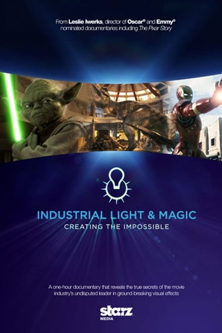 Industrial Light & Magic: Creating the Impossible