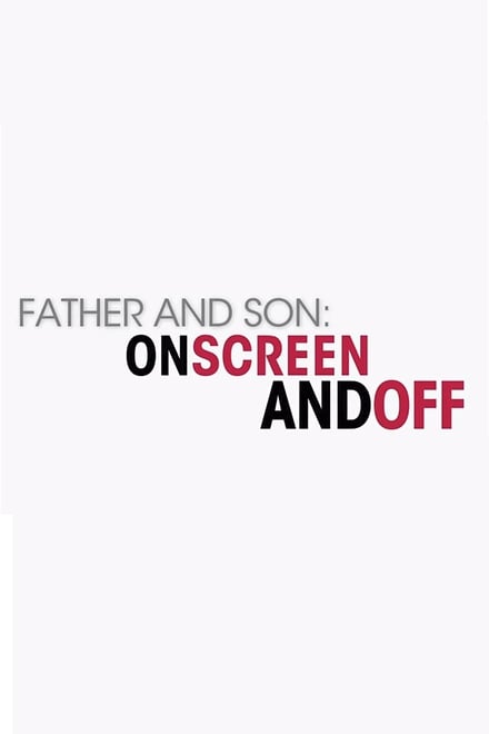 Father and Son: On Screen and Off