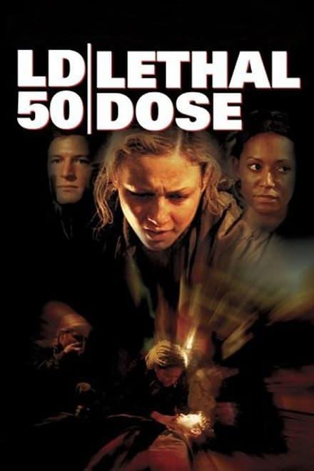 LD 50 Lethal Dose - Tödliche Dosis