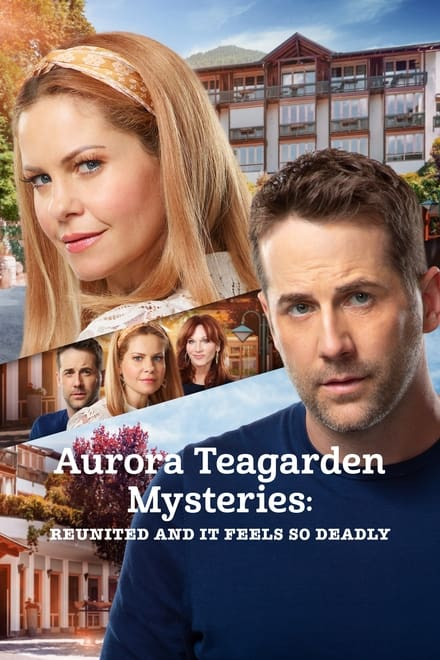 Aurora Teagarden Mysteries: Reunited and It Feels So Deadly