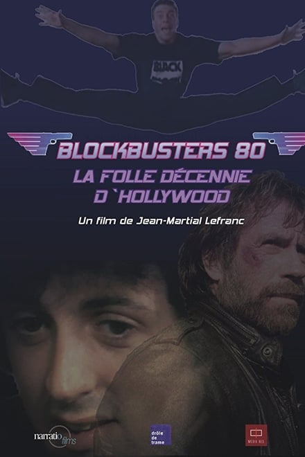 Blockbusters 80, la folle décennie d'Hollywood