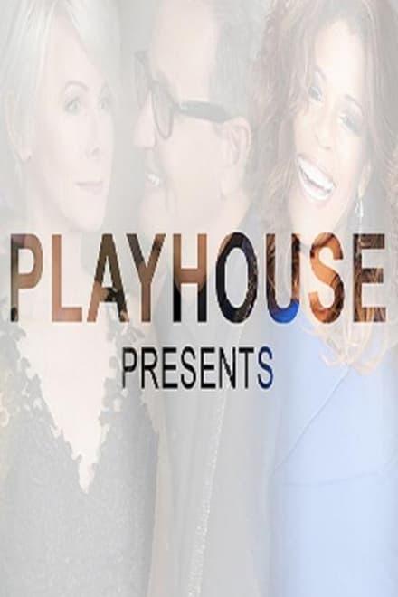 Playhouse Presents