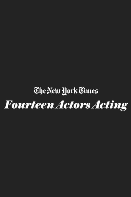 14 Actors Acting