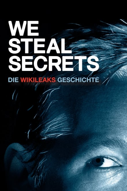 We Steal Secrets: The Story of WikiLeaks streaming VF