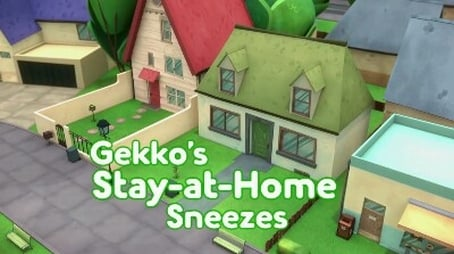 Gekko's Stay at Home Sneezes