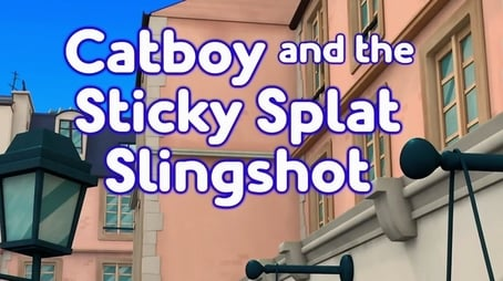 Catboy and the Sticky Splat Slingshot