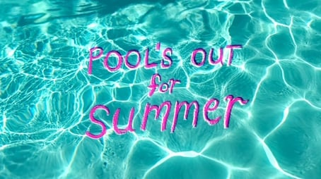 Pool's Out For Summer