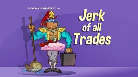 Jerk of All Trades
