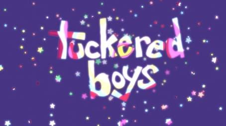 Tuckered Boys