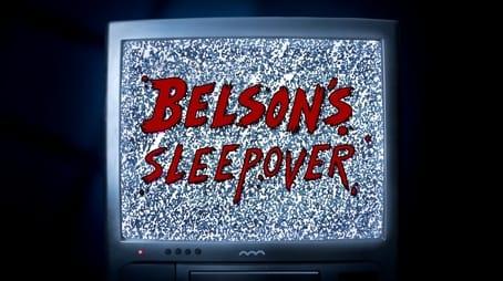 Belson's Sleepover