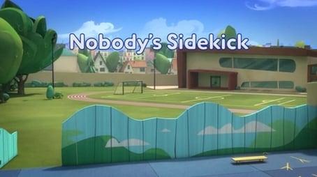 Nobody's Sidekick