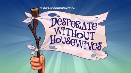 Desperate Without Housewives