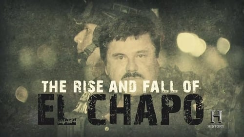 The Rise and Fall of El Chapo (2016) Watch Full Movie Streaming Online