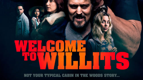 Welcome to Willits (2016) Watch Full Movie Streaming Online