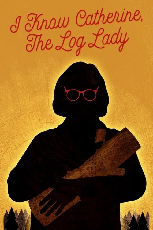 Watch I Know Catherine, The Log Lady Online