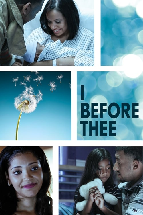 watch I Before Thee full movie online stream free HD