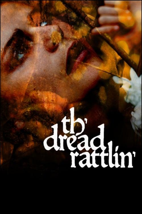 watch Th'dread Rattlin' full movie online stream free HD