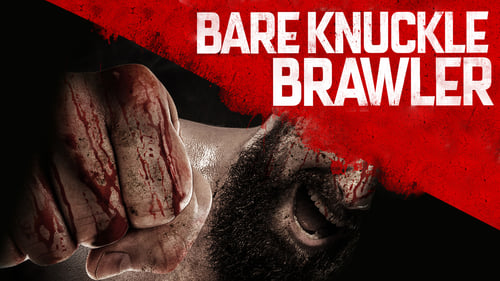 Bare Knuckle Brawler (2019) Watch Full Movie Streaming Online