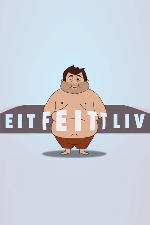 Eit feitt liv