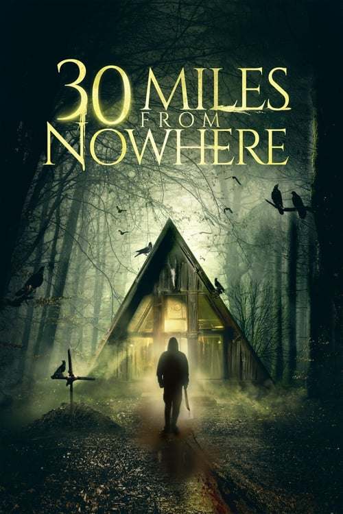 watch 30 Miles from Nowhere full movie online stream free HD