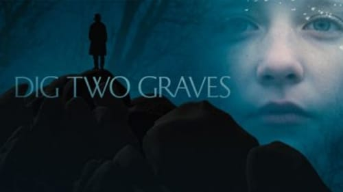Dig Two Graves (2014) Watch Full Movie Streaming Online