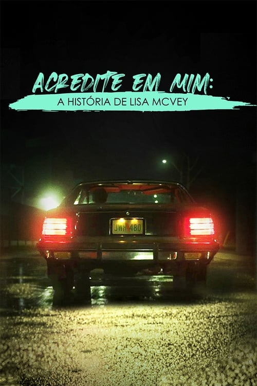 Acredite em Mim: O Rapto de Lisa McVey 2020 - Dual Áudio / Dublado WEB-DL 1080p