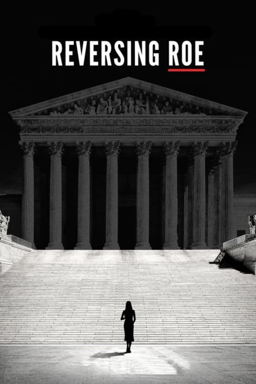 watch Reversing Roe full movie online stream free HD