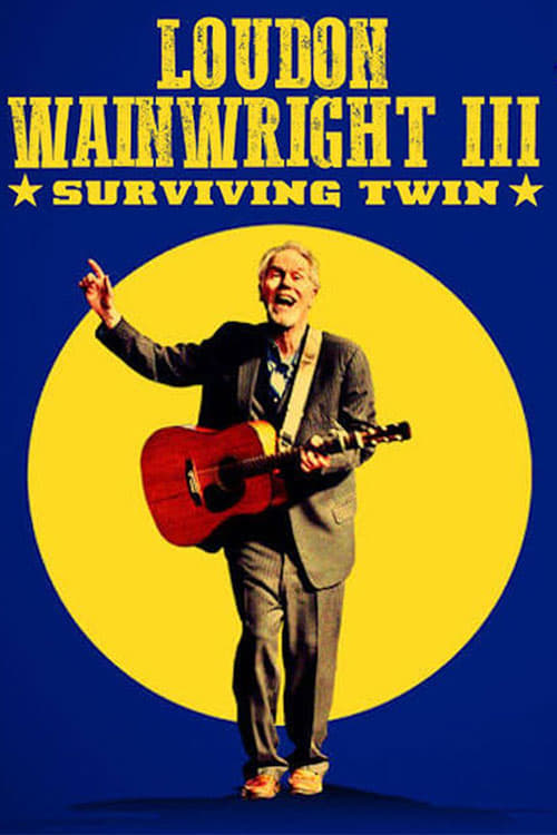 watch Loudon Wainwright III: Surviving Twin full movie online stream free HD