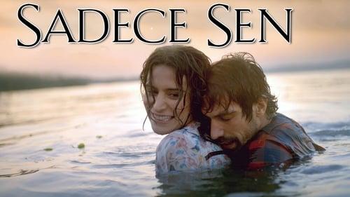 Sadece Sen (2014) Watch Full Movie Streaming Online